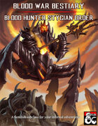 Blood War Bestiary: Stygian Order Blood Hunter