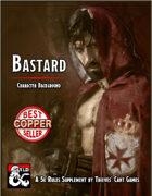 Character Background: Bastard