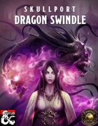 Skullport: Dragon Swindle (Fantasy Grounds)