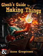 Ghesh's Guide to Making Things - A System for Crafting and Modifying Equipment in 5th Edition D&D
