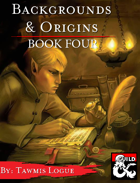 Backgrounds & Origins: Book Four