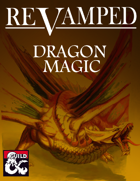 Revamped: Dragon Magic (5e)