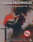"""""""Shadow Dreadnought - Fighter Archetype"""""""