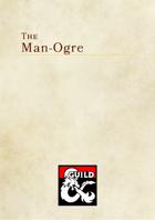 The Man-Ogre race for D&D 5e