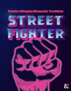 Street Fighter: Combo Slinging Monastic Tradition