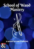 School of Wand Mastery - a wizard arcane tradition
