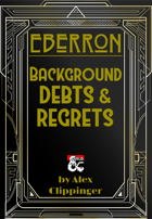 Eberron: Background Debts and Regrets