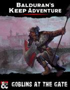Balduran's Keep Adventure: Goblins at the Gate
