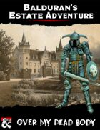 Balduran's Estate Adventure: Over My Dead Body