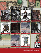 Mike's Free Encounters #11-20