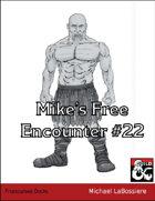 Mike's Free Encounter #22: Frostcursed Docks