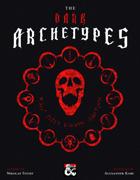 The Complete Dark Archetypes [BUNDLE]