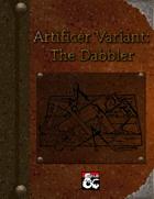 The Dabbler: Artificer Variant