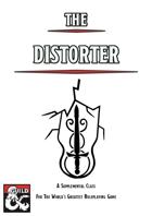 The Distorter - a supplemental character class