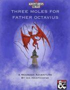 CCC-TTS-1 Three Moles for Father Octavius