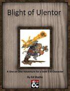 Blight of Ulentor