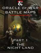 Oracle of War Battle Maps - The Night Land