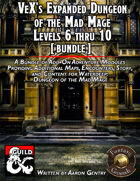 VeX's Expanded Dungeon of the Mad Mage, 06-10 (PDF) [BUNDLE]