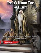 Tenser's Terrific Tome of Talents