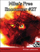 Mike's Free Encounter #27: Burning Beasts