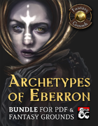 Archetypes of Eberron (PDF & Fantasy Grounds Bundle) [BUNDLE]