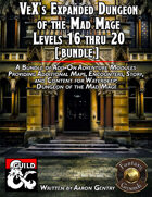 VeX's Expanded Dungeon of the Mad Mage, 16-20 (FG) [BUNDLE]