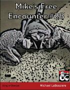 Mike's Free Encounter #28: Sting of Drenlak