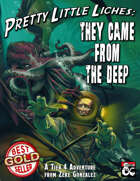 They Came from the Deep [PLL-2]