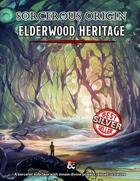 """""""Sorcerer - Elderwood heritage - Sorcerous Origin"""""""