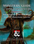 Monsters' Guide to Combat Encounters for Waterdeep: Dungeon of the Mad Mage. Level 20.