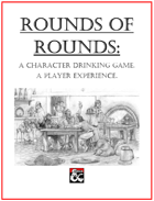 Rounds of Rounds: A Character Drinking Game. A Player Experience.