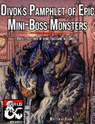 Divok's Pamphlet of Epic Mini-Boss Monsters