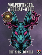 Wolpertinger, Wererat - Well! (PDF & Fantasy Grounds) [BUNDLE]