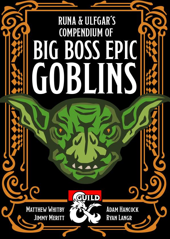 Big Boss Epic Goblins