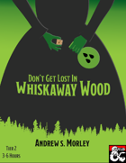 Don't Get Lost in Whiskaway Wood