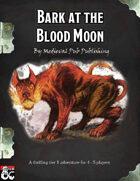 Bark at the Blood Moon