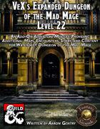 VeX's Expanded Dungeon of the Mad Mage, Level 22 (Fantasy Grounds)