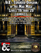 VeX's Expanded Dungeon of the Mad Mage, 16-20 (PDF) [BUNDLE]