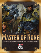 Master of None: Multiclassing Variants and Roleplay Suggestions