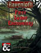 Fifty Swamp Encounters