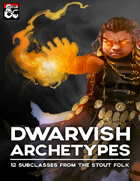 Dwarvish Archetypes: 12 Subclasses from the Stout Folk