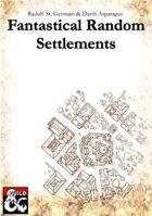 Fantastical Random Settlements