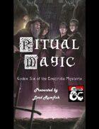 Ritual Magic (Codex Six of the Enchiridia Mysteria)