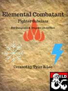 Elemental Combatant - Fighter Subclass