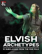 Elvish Archetypes: 12 Subclasses From the Fine Folk
