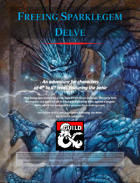 Freeing Sparklegem Delve (A level 4-6 adventure featuring the Behir)