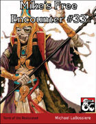 Mike's Free Encounter #33: Tomb of the Desiccated