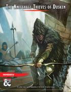 (5e, Lvl. 4) The Knifehall Thieves of Dusken