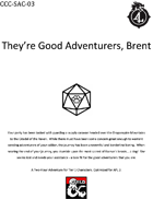 CCC-SAC-03 They're Good Adventurers, Brent