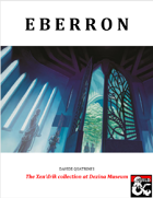 Eberron - The Xen'drik collection at Dezina Museum